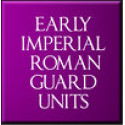 Early Imperial Roman Guard Units