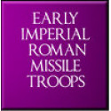 Early Imperial Roman Missile Troops